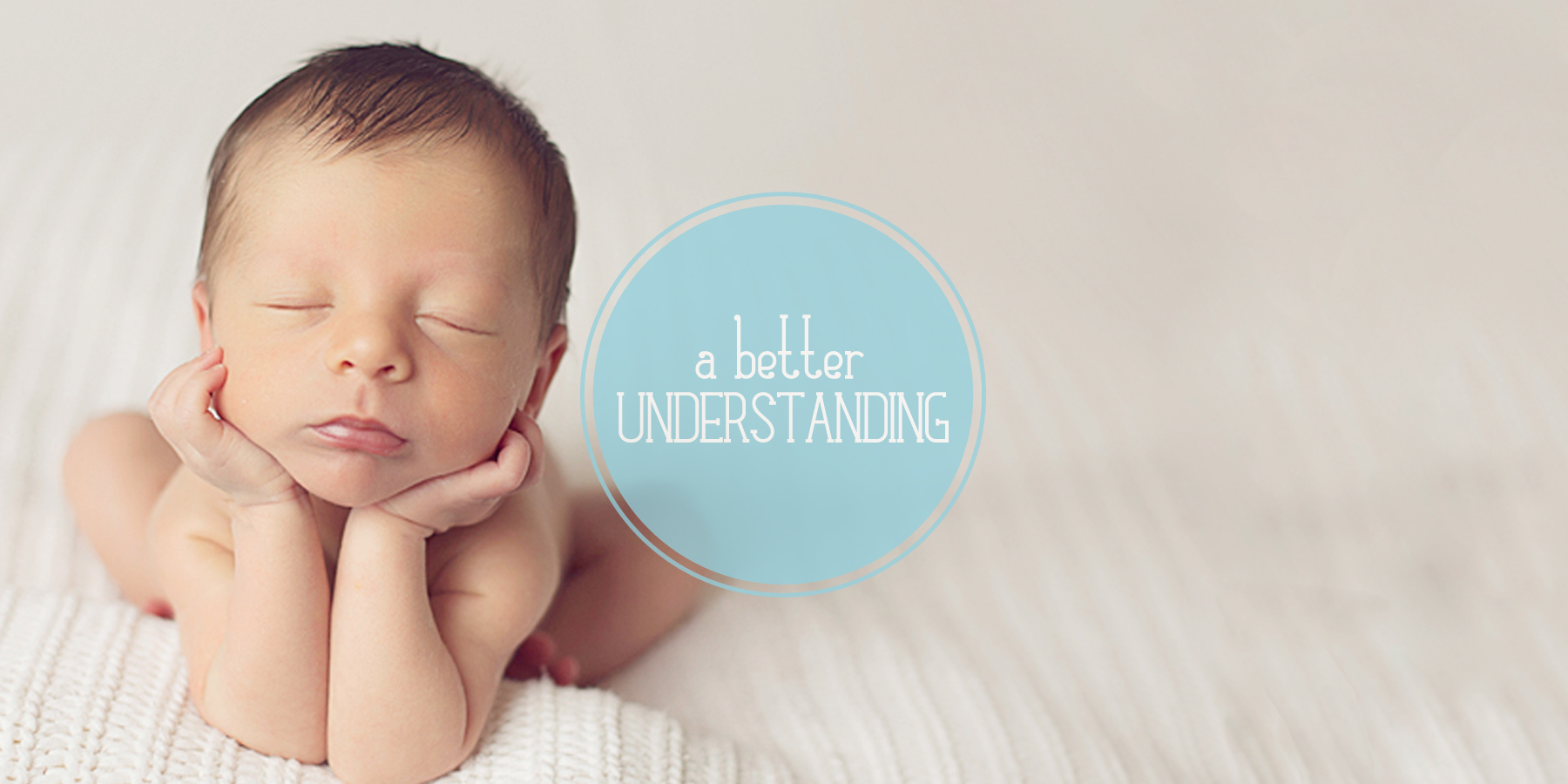 A Better Understanding Newborn Care For You